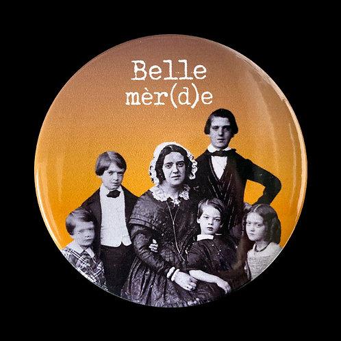 Magnet / Belle mèr(d)e