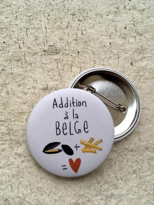 Badge / Addition à la Belge