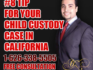 #8- Tip for Your Child Custody Case in California.