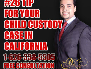 #26 - Tip for Your Child Custody Case in California.