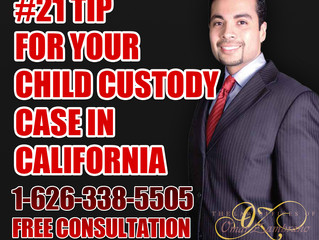 #21 - Tip for Your Child Custody Case in California.