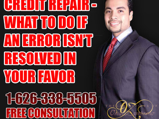 Credit Repair - What to Do If an Error Isn't Resolved in Your Favor