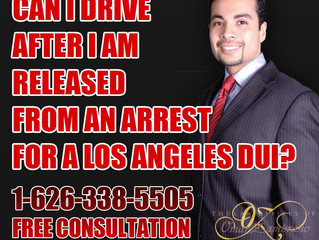 Can I drive after I am released from an arrest for a Los Angeles DUI?
