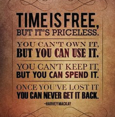 TIME... A PRECIOUS COMMODITY