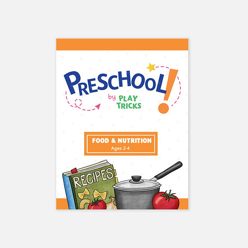 "Preschool- ""Food + Nutrition"""