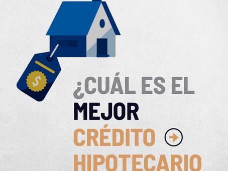 ¿Cuál es el mejor crédito hipotecario ?