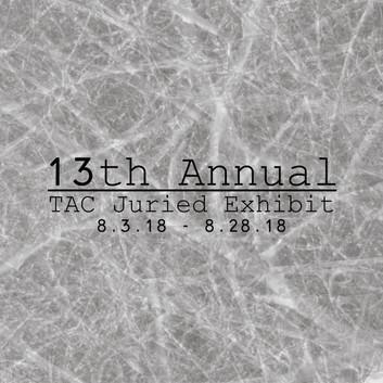 13th Annual TAC Juried Exhibit