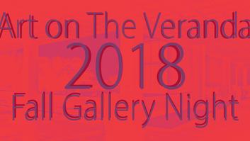 Art on the Veranda 2018; Fall Gallery Night
