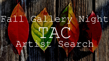 2018 Fall Gallery Night TAC Artist Search