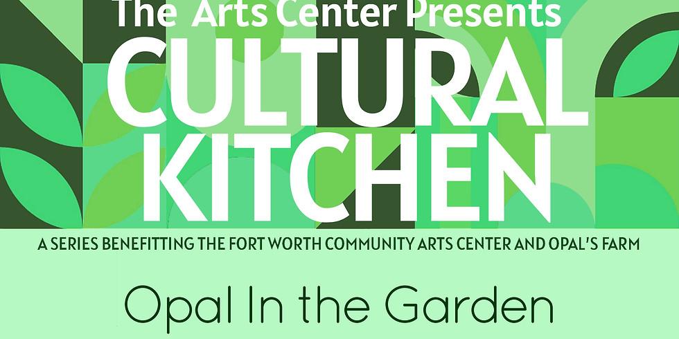 Cultural Kitchen-Opal in the Garden