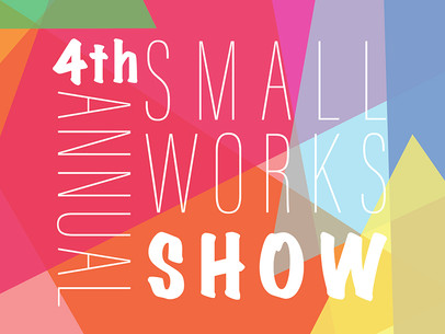 4th Annual Small Works Show
