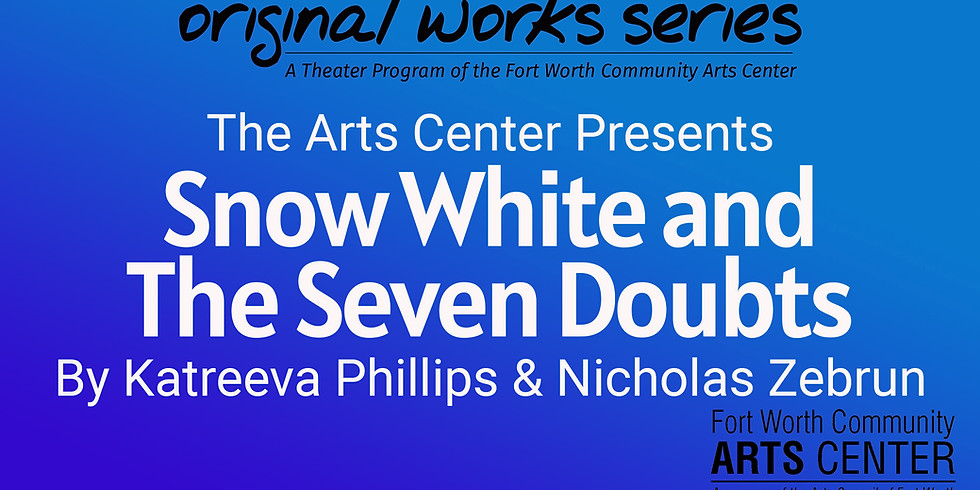 Original Works Series Reading - Snow White and the Seven Doubts