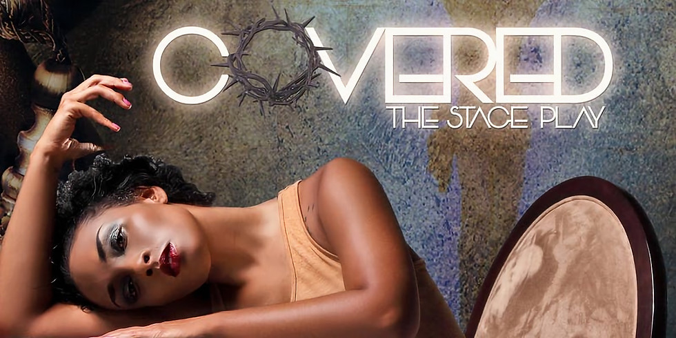 Covered...An Original Stage Play by NOBLE COLLECTIONS