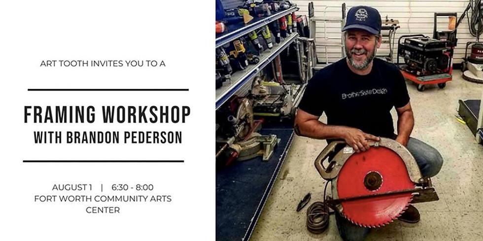 Framing Workshop with Brandon Pederson