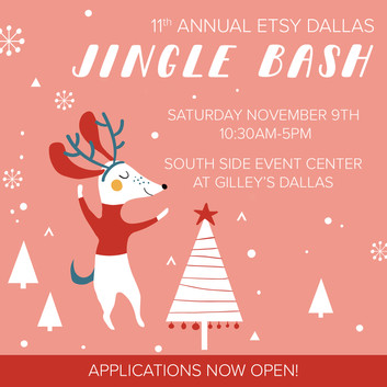 CALL FOR ARTISTS: 2019 Etsy Dallas Jingle Bash Applications Open