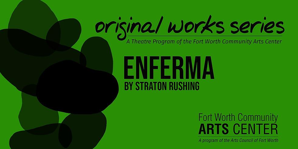 Original Works Series Readings - Enferma by Straton Rushing