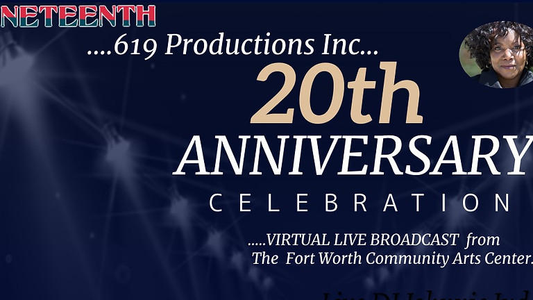 619 Productions 20th Anniversary Celebration - Virtual Live Broadcast