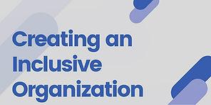 Creating an Inclusive Organization.jpg