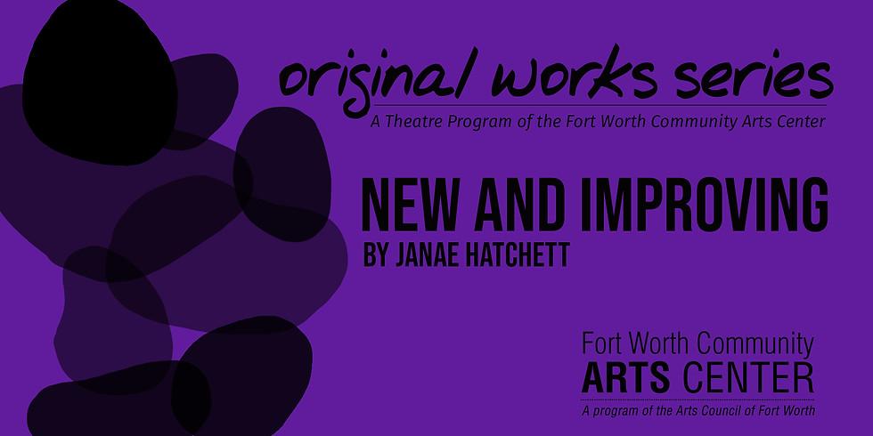 Original Works Series Readings-New and Improving by Janae hatchett