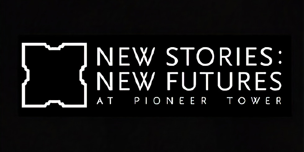 New Stories New Futures Pioneer Tower