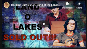 Hardline July 5, 2020 Land of the Lakes Sell Out Edition