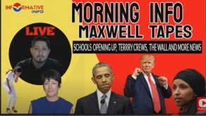 Morning Info: Maxwell Tapes, Schools Opening Up, Terry Crews, The Wall And More News