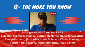 Q - The More You Know-Down The Rabbit Hole with John Carman - Part 2