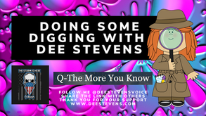 Doing Some Digging With Dee Stevens