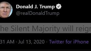 "President Trump's Tweet - ""The Silent Majority will reign!"""
