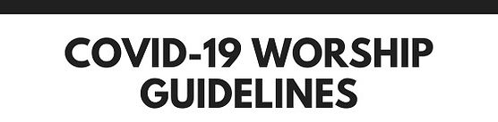 COVID-19%20WORSHIP%20GUIDELINES_edited.j