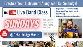 YouTube LIVE Band Class SUNDAYS with Dr. Selfridge