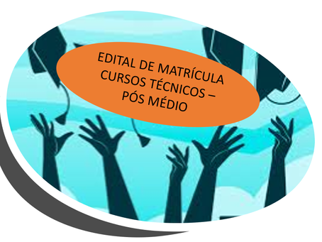 EDITAL DE MATRÍCULA - CURSO TÉCNICOS - PÓS MÉDIO