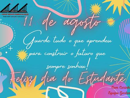 11 de Agosto! Feliz dia do Estudante