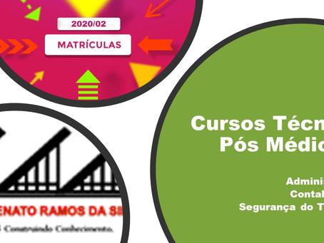 MATRÍCULAS CURSOS TÉCNICOS PÓS MÉDIO 2020/02