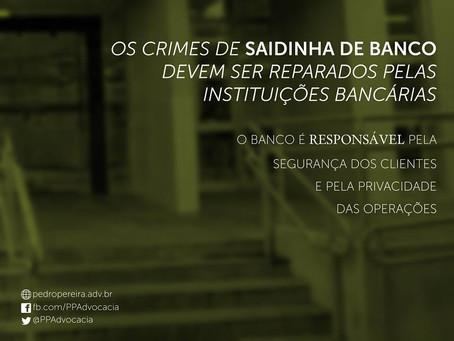Os crimes de saidinha de banco devem ser reparados pelas instituições bancárias