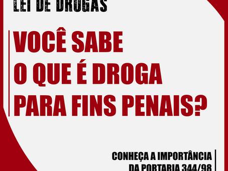 Você sabe o que é droga para fins penais?