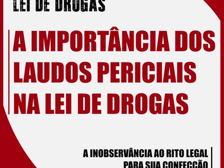A importância dos laudos periciais na Lei de Drogas