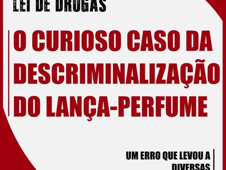 O curioso caso da descriminalização do lança-perfume