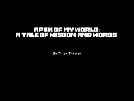 Apex of My World: A Tale of Wisdom and Words