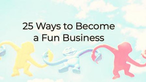 25 Ways to Become a Fun Business