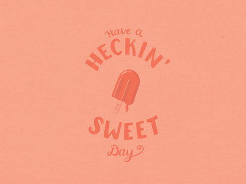 2020-February-HeckinSweet-DRIBBBLE.png