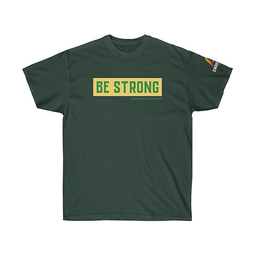 Be Strong - Unisex Ultra Cotton Tee
