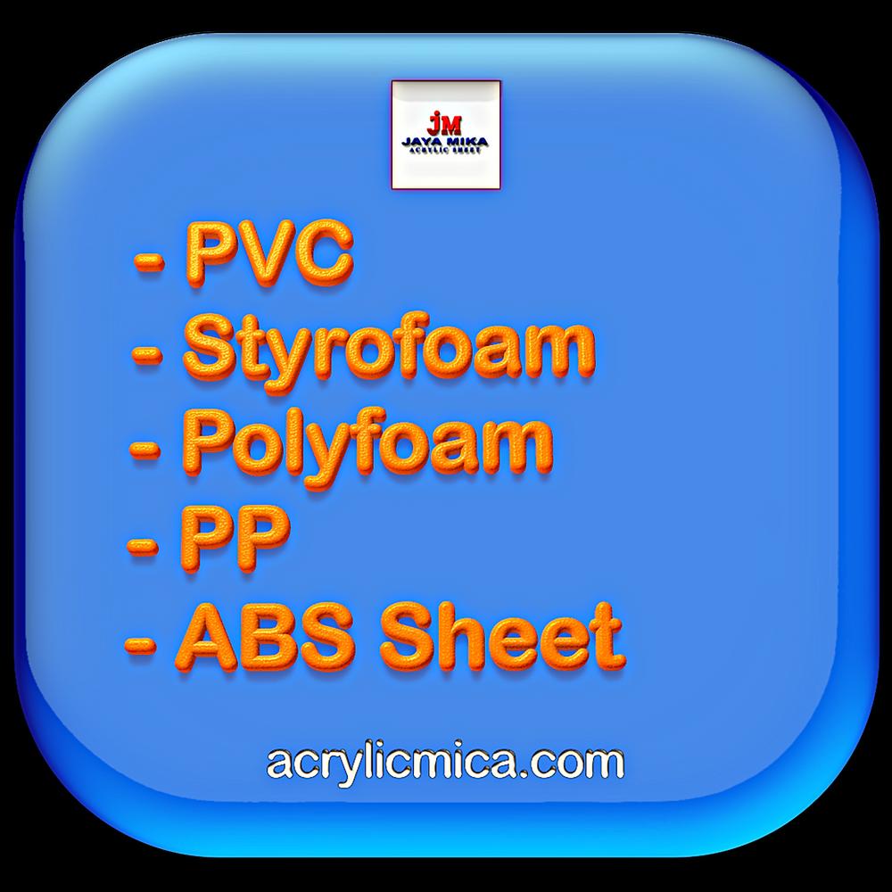 PT. Jaya Alam Persada (Jaya Mika) Menjual PVC, Styrofoam, Polyfoam, PP & ABS Sheet