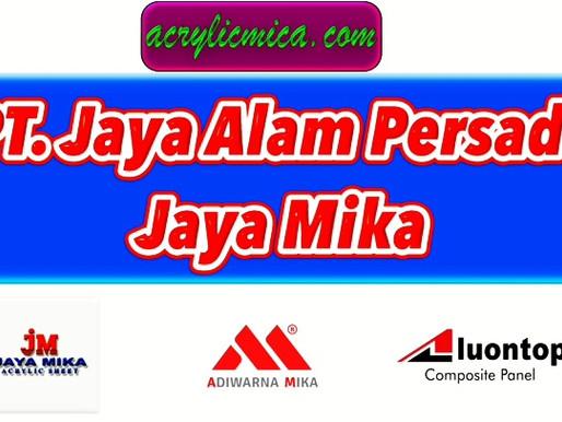PT. Jaya Alam Persada (Jaya Mika) adalah perusahaan terlengkap yang menjual produk Acrylic dan ACP