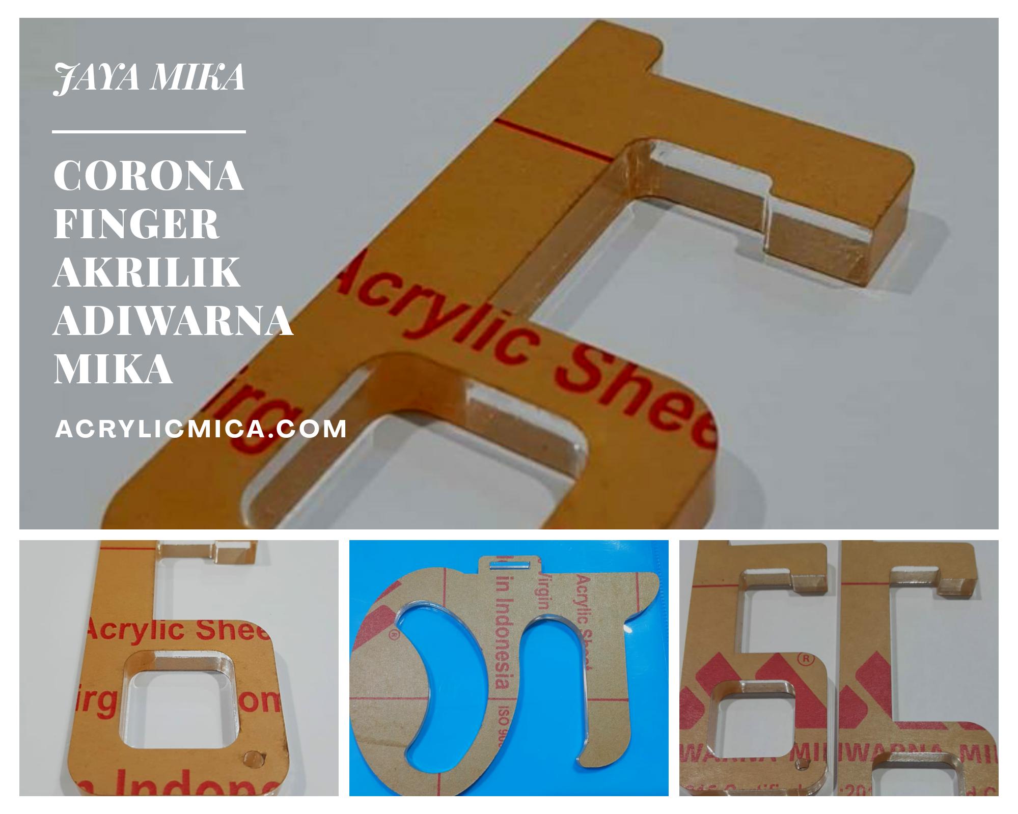 Beberapa Bentuk Corona Finger Atau Corona Key Dari Akrilik Adiwarna Mika