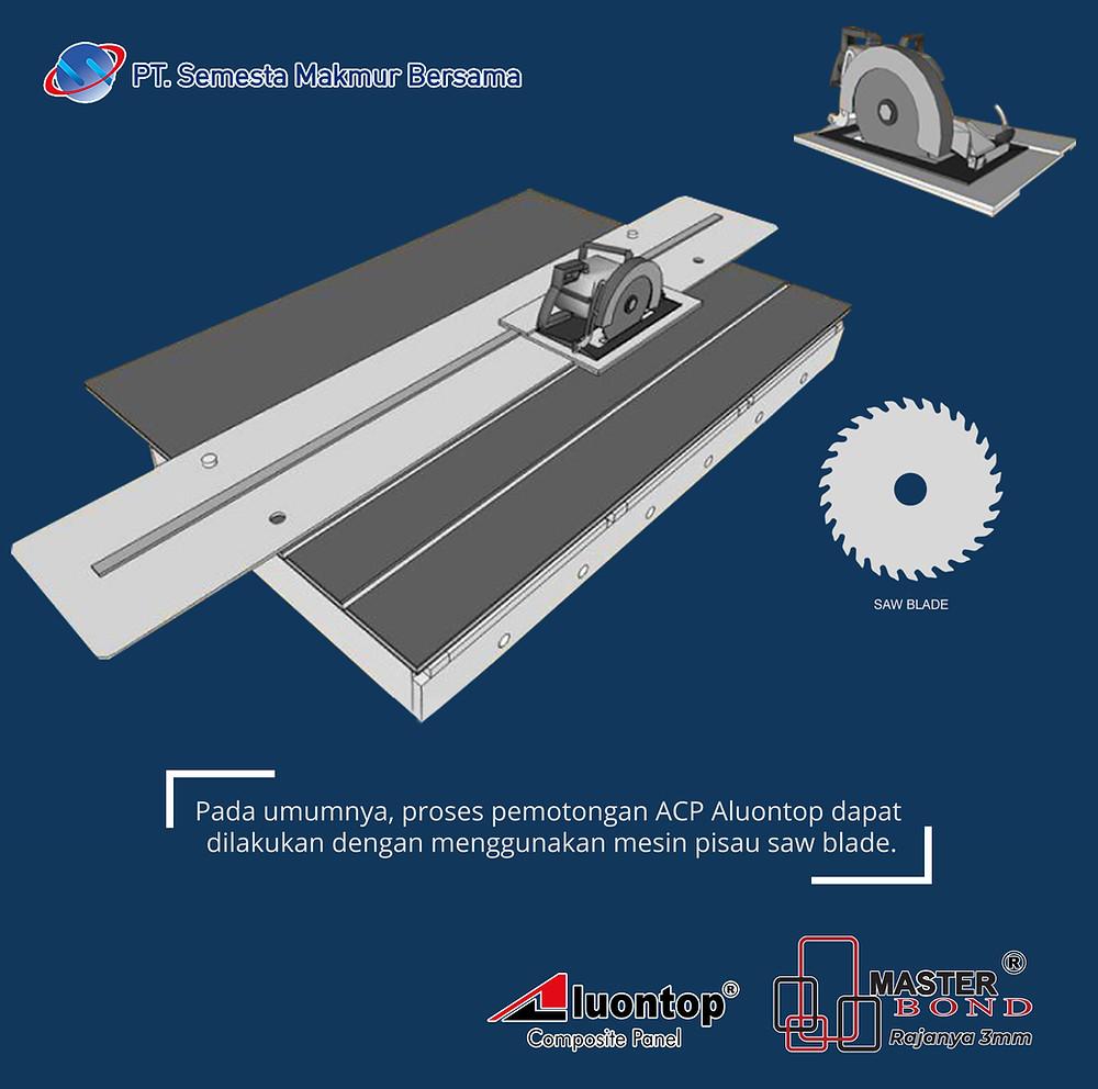 Proses Pemotongan ACP Aluontop Dapat Dilakukan Dengan Menggunakan Mesin Pisau Saw Blade