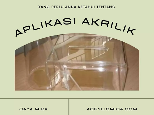 Pengaplikasian Akrilik Adiwarna Mika dapat digunakan untuk produk kebutuhan sehari-hari