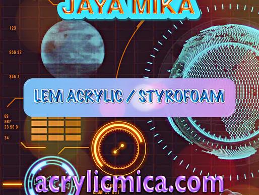 PT. Jaya Alam Persada (Jaya Mika) Sells Acrylic / Styrofoam Glue of The Highest Quality