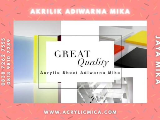 Akrilik Adiwarna Mika adalah akrilik berharga murah yang mempunyai kualitas bagus (great quality)
