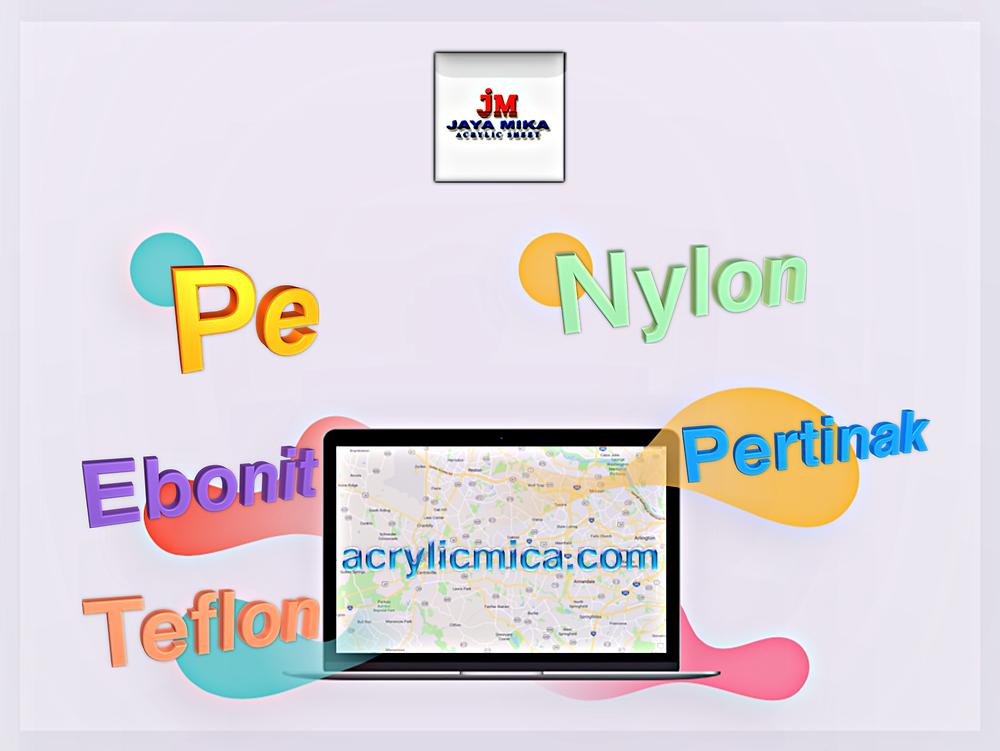 PT. Jaya Alam Persada (Jaya Mika) Menjual Pe, Nylon, Teflon, Ebonit & Pertinak